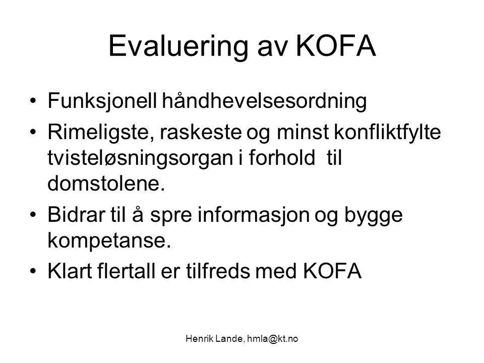 Henrik Lande, hmla@kt.no Evaluering av KOFA Funksjonell håndhevelsesordning Rimeligste, raskeste og minst konfliktfylte tvisteløsningsorgan i forhold til domstolene.