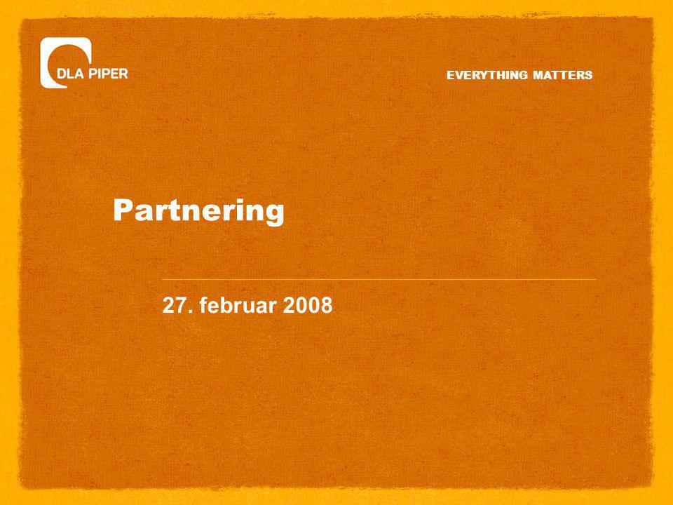 EVERYTHING MATTERS Partnering 27. februar 2008