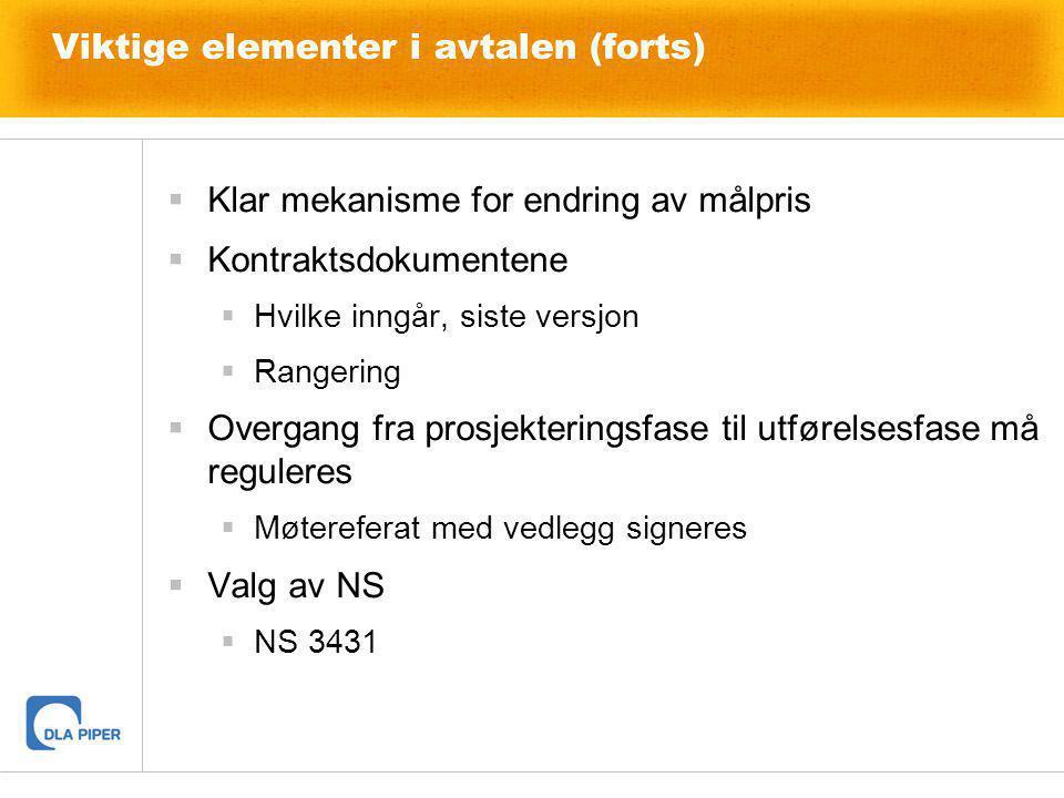  Klar mekanisme for endring av målpris  Kontraktsdokumentene  Hvilke inngår, siste versjon  Rangering  Overgang fra prosjekteringsfase til utføre