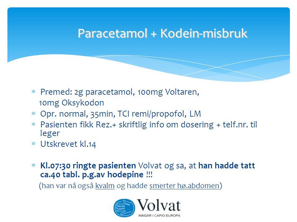  toksisk dose for kodein: > 5mg/kg hos barn > 7mg/kg hos voksne  Virkningstid: Kodein 4-6h (men respirasjonsstans rapportert så sent som 15h etter inntak!!)  Behandling: Nalokson 0,4mg i.v.