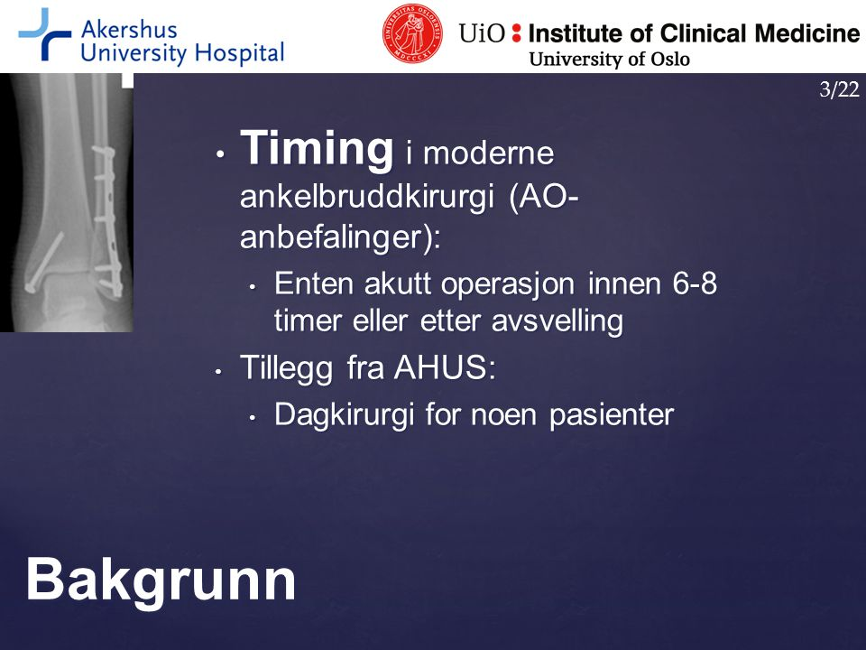 Timing i moderne ankelbruddkirurgi (AO- anbefalinger): Timing i moderne ankelbruddkirurgi (AO- anbefalinger): Enten akutt operasjon innen 6-8 timer el
