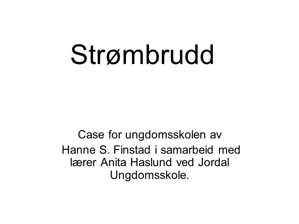 Strømbrudd Case for ungdomsskolen av Hanne S.
