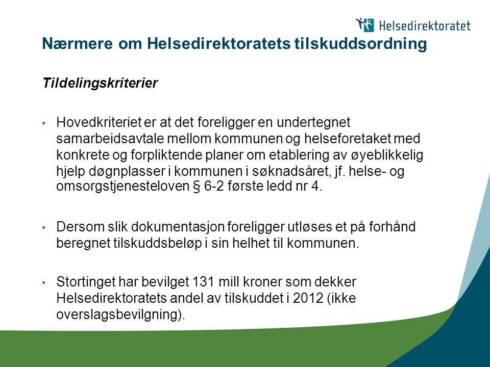 Nærmere om Helsedirektoratets tilskuddsordning Tildelingskriterier Hovedkriteriet er at det foreligger en undertegnet samarbeidsavtale mellom kommunen