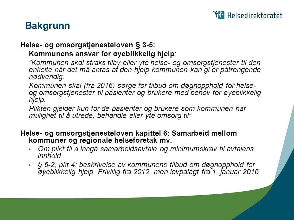 """Bakgrunn Helse- og omsorgstjenesteloven § 3-5: Kommunens ansvar for øyeblikkelig hjelp: """"Kommunen skal straks tilby eller yte helse- og omsorgstjenest"""