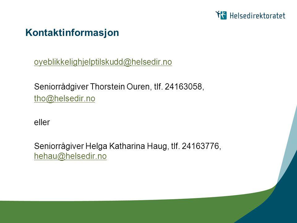 Kontaktinformasjon oyeblikkelighjelptilskudd@helsedir.no Seniorrådgiver Thorstein Ouren, tlf. 24163058, tho@helsedir.no eller Seniorrågiver Helga Kath