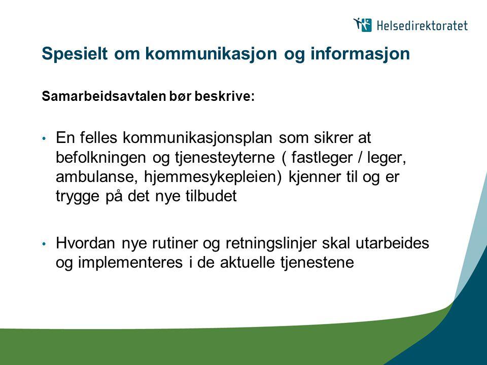 Spesielt om kommunikasjon og informasjon Samarbeidsavtalen bør beskrive: En felles kommunikasjonsplan som sikrer at befolkningen og tjenesteyterne ( f