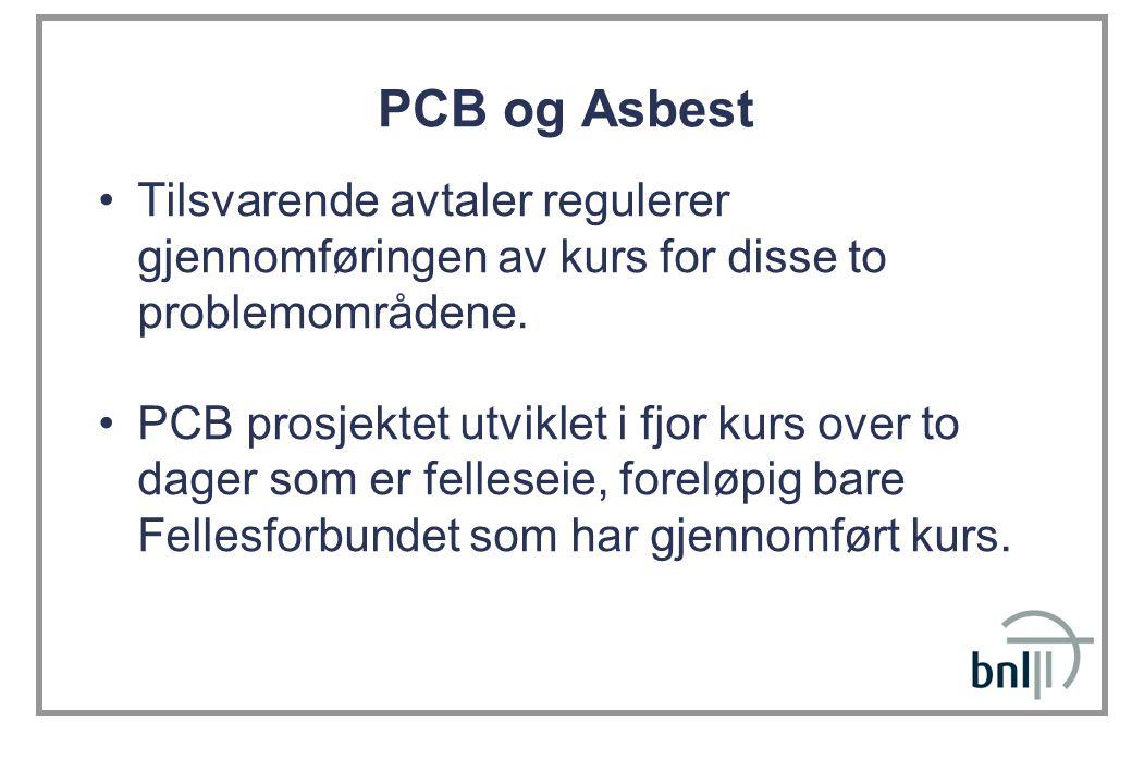 PCB og Asbest Tilsvarende avtaler regulerer gjennomføringen av kurs for disse to problemområdene. PCB prosjektet utviklet i fjor kurs over to dager so