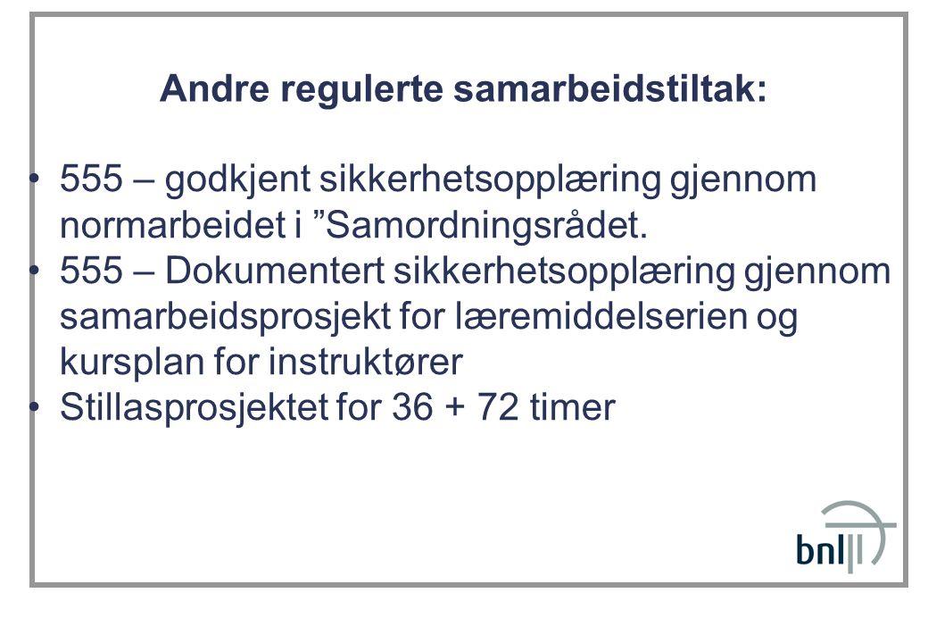 """Andre regulerte samarbeidstiltak: 555 – godkjent sikkerhetsopplæring gjennom normarbeidet i """"Samordningsrådet. 555 – Dokumentert sikkerhetsopplæring g"""