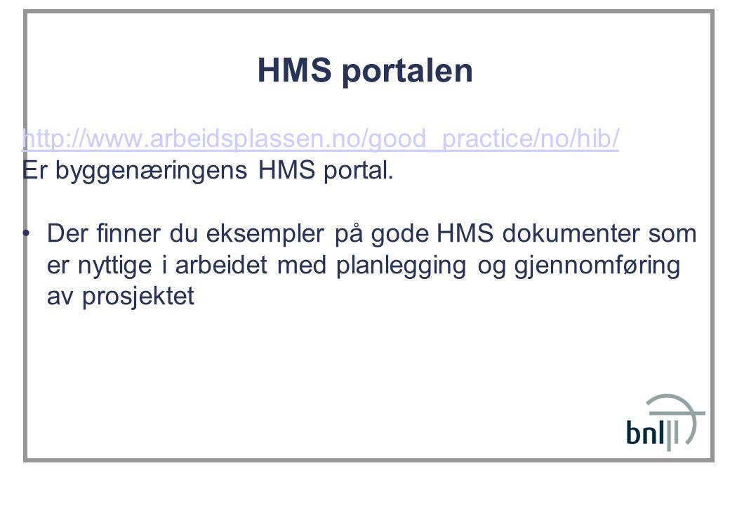 HMS portalen http://www.arbeidsplassen.no/good_practice/no/hib/ Er byggenæringens HMS portal. Der finner du eksempler på gode HMS dokumenter som er ny