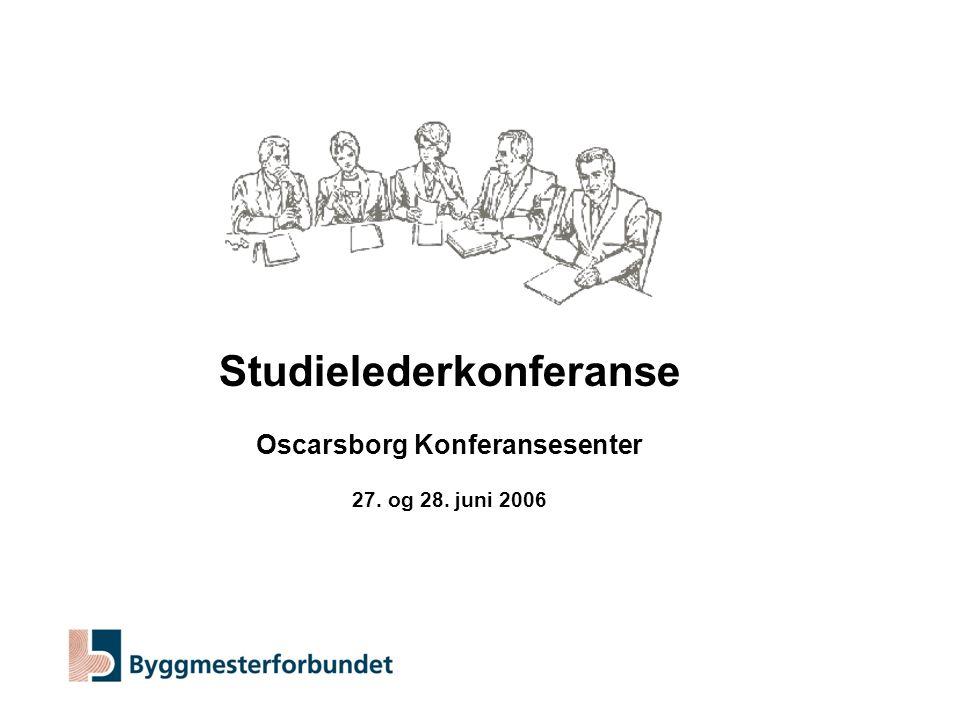Studielederkonferanse Oscarsborg Konferansesenter 27. og 28. juni 2006