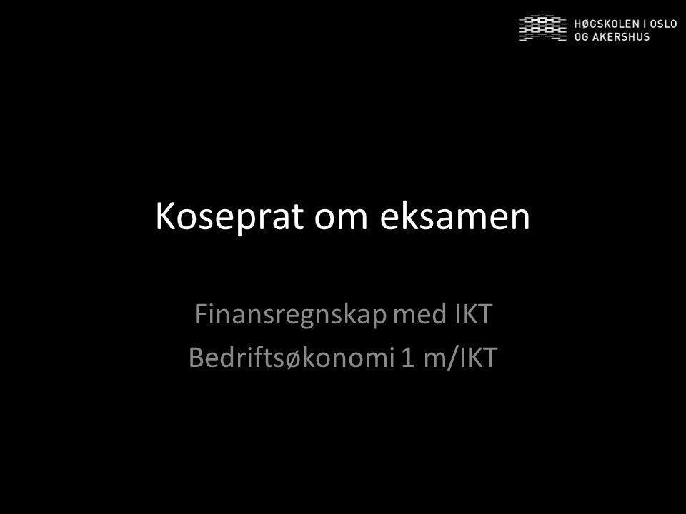 Koseprat om eksamen Finansregnskap med IKT Bedriftsøkonomi 1 m/IKT