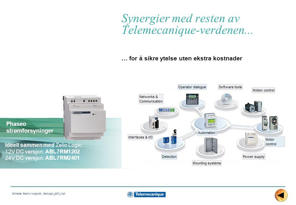 16 Schneider Electric Norge AS - ZelioLogic_2007_n.ppt Synergier med resten av Telemecanique-verdenen...