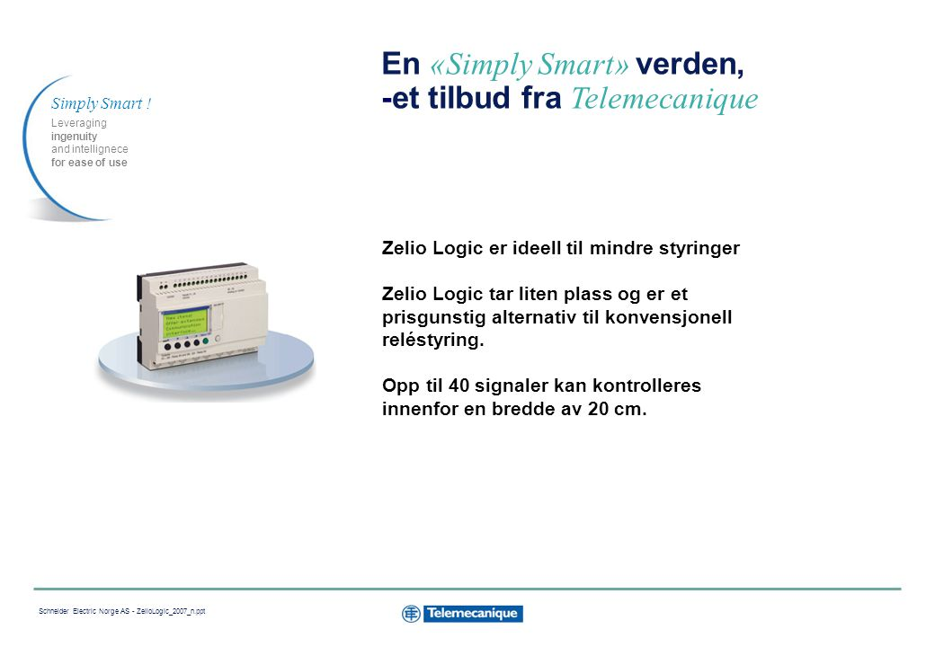 4 Schneider Electric Norge AS - ZelioLogic_2007_n.ppt Nyheter.