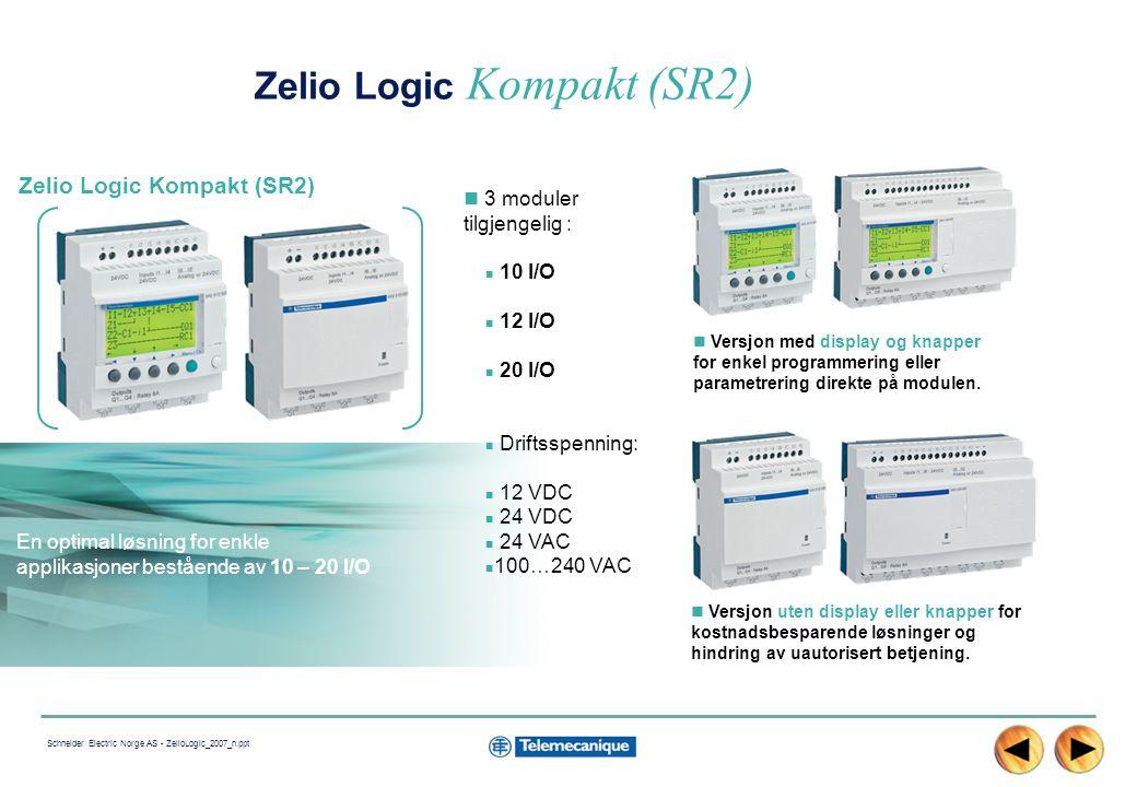 7 Schneider Electric Norge AS - ZelioLogic_2007_n.ppt Zelio Logic Modulær (SR3) For mer krevende oppgaver opp til 40 I/O 2 grunnmoduler*, 10 og 26 I/O, utvidbar opp til 40I/O Driftsspenning : 12 VDC 24 VDC 24 VAC 100…240 VAC 4 inn/ut utvidelses- moduler: 6, 10, 14 I/O og 4 analoge I/O 1 Modbus kommunikasjon utvidelsesmodul (for 24VDC modulær base) *Den modulære basen kan bestykkes med 1 I/O utvidelsesmodul.