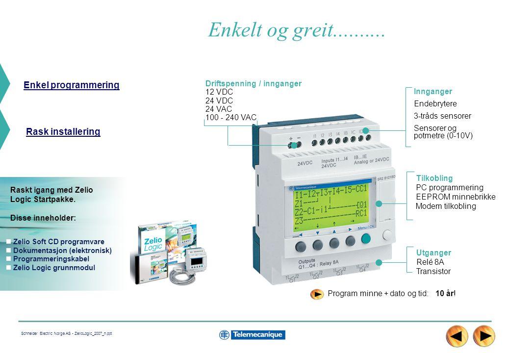 9 Schneider Electric Norge AS - ZelioLogic_2007_n.ppt Enkelt og greit for alle og enhver.....