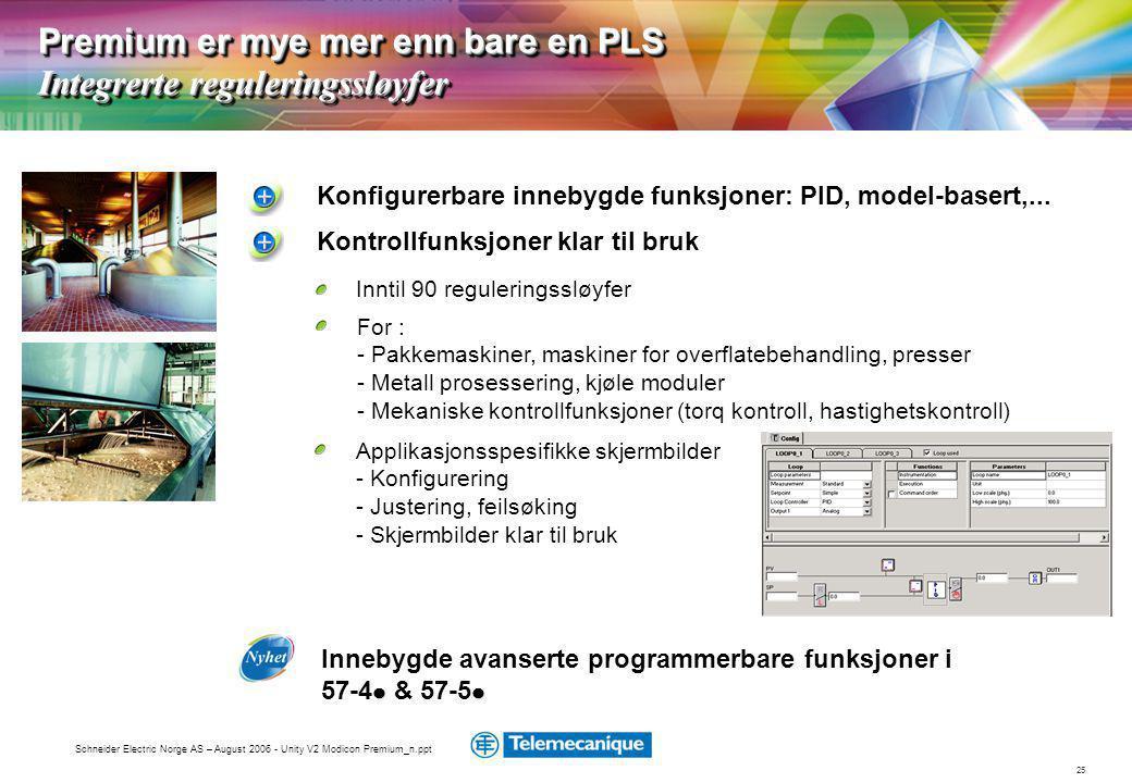 25 Schneider Electric Norge AS – August 2006 - Unity V2 Modicon Premium_n.ppt Konfigurerbare innebygde funksjoner: PID, model-basert,...