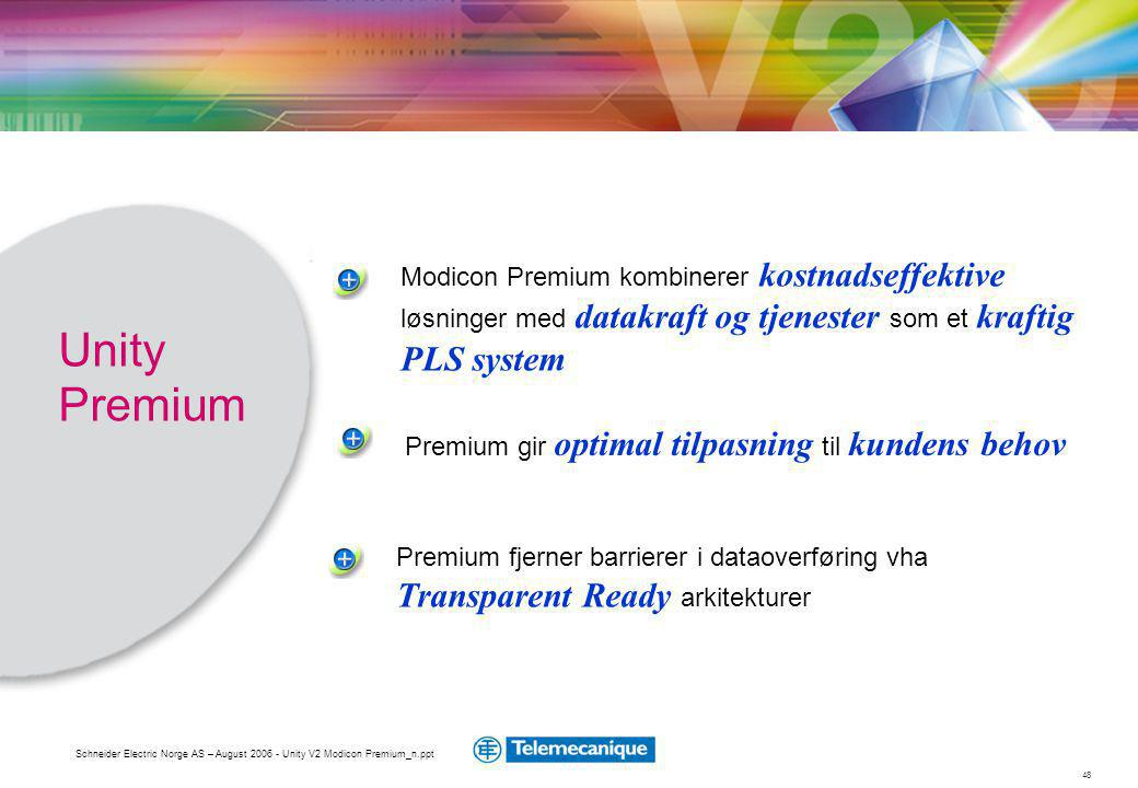 48 Schneider Electric Norge AS – August 2006 - Unity V2 Modicon Premium_n.ppt Premium gir optimal tilpasning til kundens behov Premium fjerner barrier