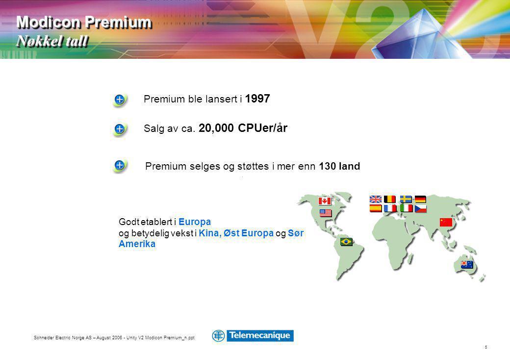 5 Schneider Electric Norge AS – August 2006 - Unity V2 Modicon Premium_n.ppt Premium ble lansert i 1997 Salg av ca.