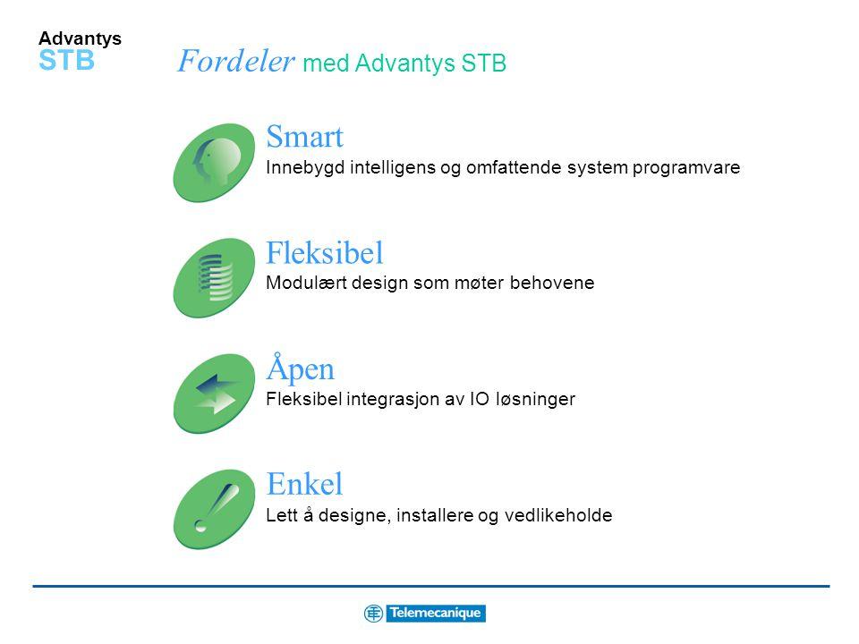 Advantys STB Fordeler med Advantys STB Smart Innebygd intelligens og omfattende system programvare Enkel Lett å designe, installere og vedlikeholde Åpen Fleksibel integrasjon av IO løsninger Fleksibel Modulært design som møter behovene