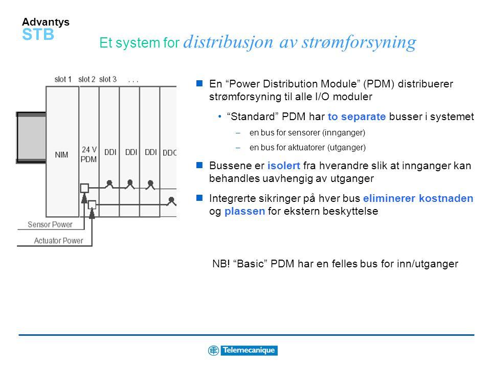Advantys STB Et system for distribusjon av strømforsyning En Power Distribution Module (PDM) distribuerer strømforsyning til alle I/O moduler Standard PDM har to separate busser i systemet –en bus for sensorer (innganger) –en bus for aktuatorer (utganger) Bussene er isolert fra hverandre slik at innganger kan behandles uavhengig av utganger Integrerte sikringer på hver bus eliminerer kostnaden og plassen for ekstern beskyttelse NB.