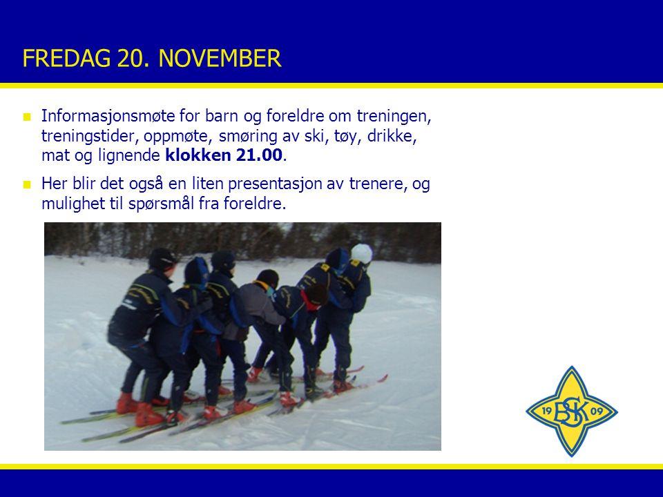 LØRDAG 21.NOVEMBER n KL. 10.00. Første økt; klassisk Alle møter med smurte ski på avtalt sted.