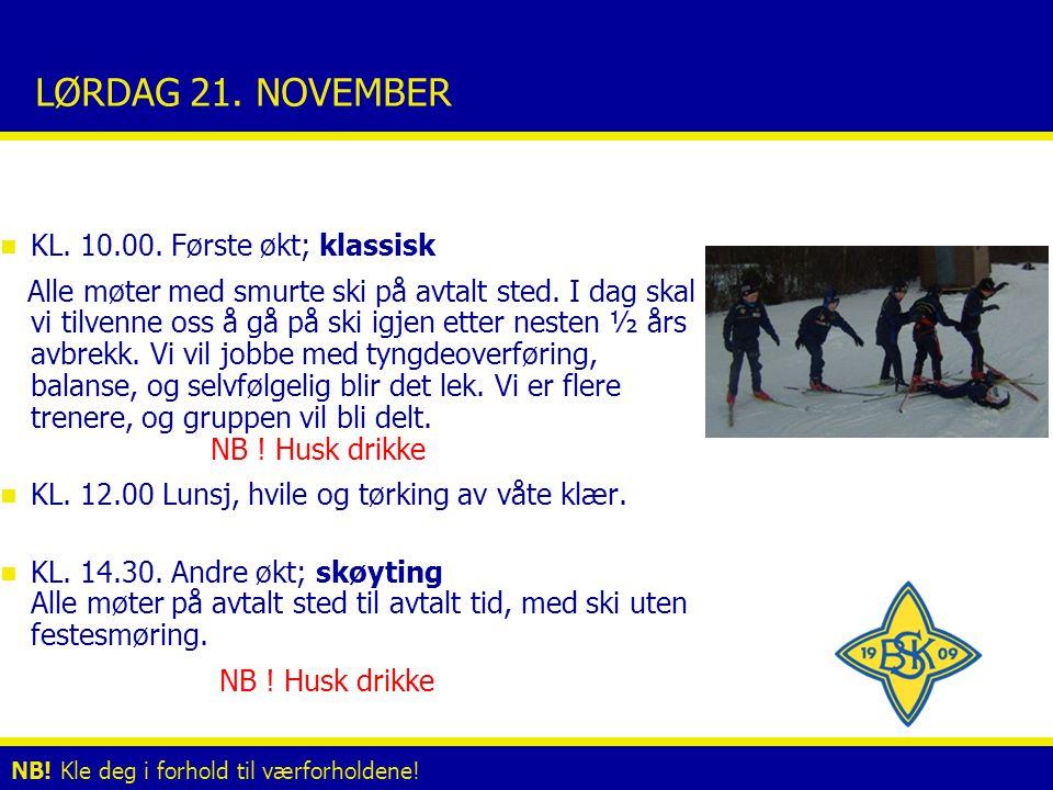 SØNDAG 22.NOVEMBER n KL. 10.30. Klassisk langtur Alle møter med smurte ski på anvist sted.