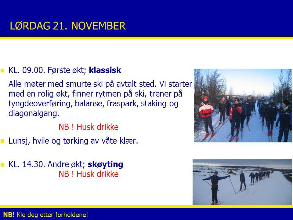 LØRDAG 21. NOVEMBER n KL. 09.00. Første økt; klassisk Alle møter med smurte ski på avtalt sted.