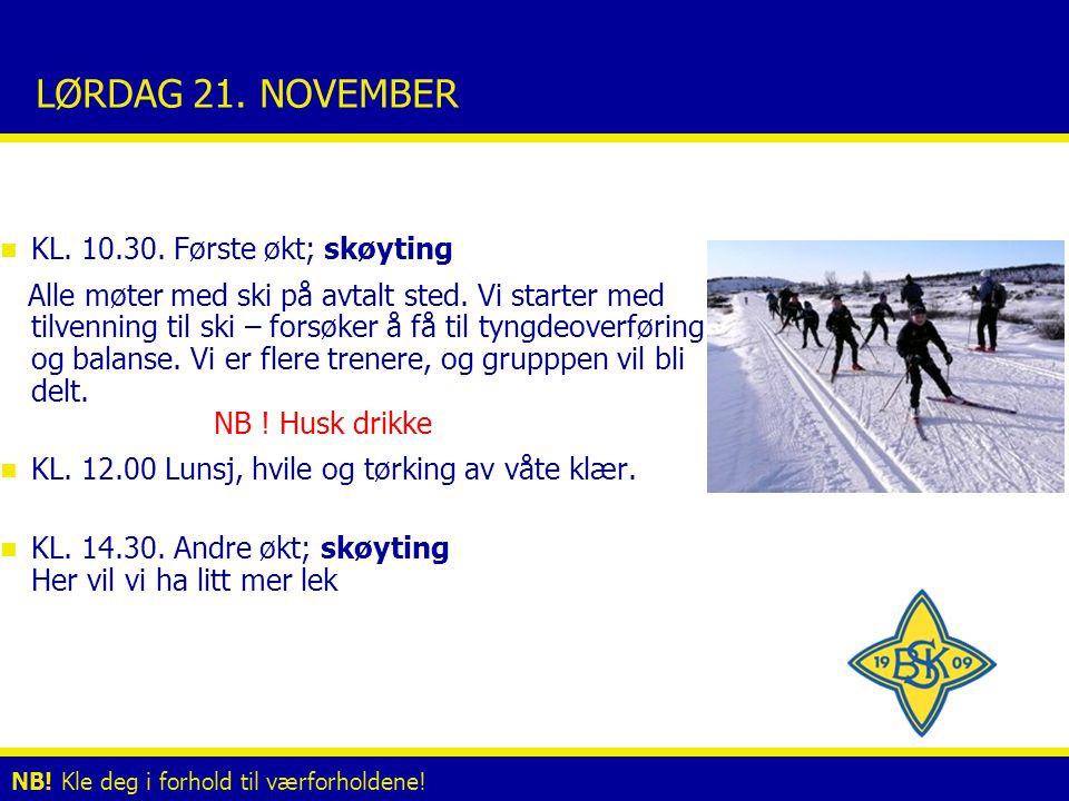 LØRDAG 21. NOVEMBER n KL. 10.30. Første økt; skøyting Alle møter med ski på avtalt sted.