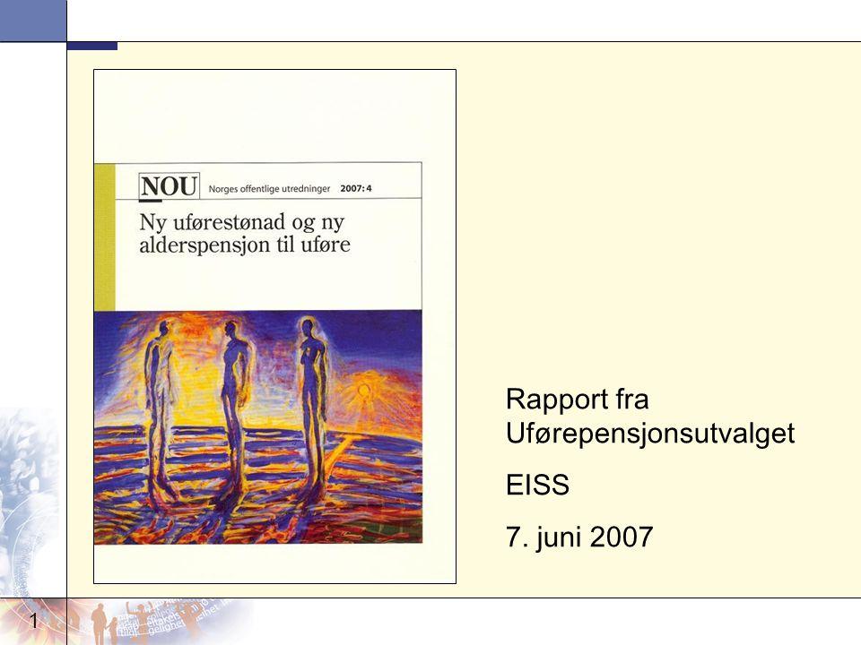 1 Rapport fra Uførepensjonsutvalget EISS 7. juni 2007 Faksimile av forsiden