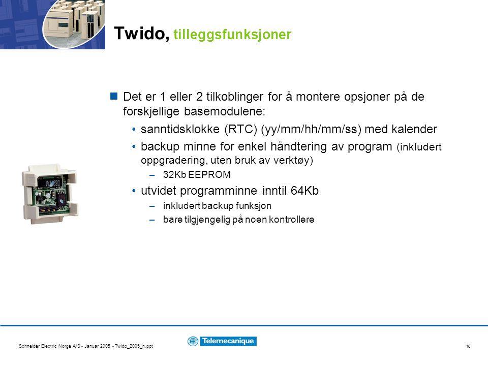 Schneider Electric Norge A/S - Januar 2005 - Twido_2005_n.ppt 18 Twido, tilleggsfunksjoner Det er 1 eller 2 tilkoblinger for å montere opsjoner på de