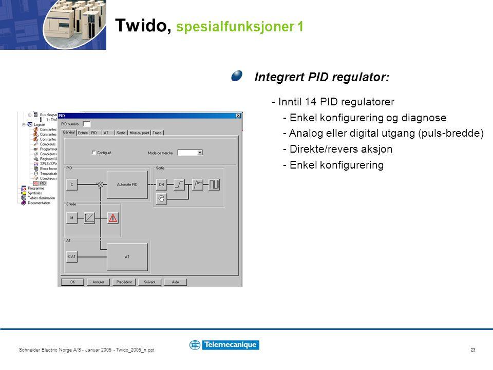 Schneider Electric Norge A/S - Januar 2005 - Twido_2005_n.ppt 23 Integrert PID regulator: - Inntil 14 PID regulatorer - Enkel konfigurering og diagnose - Analog eller digital utgang (puls-bredde) - Direkte/revers aksjon - Enkel konfigurering Twido, spesialfunksjoner 1