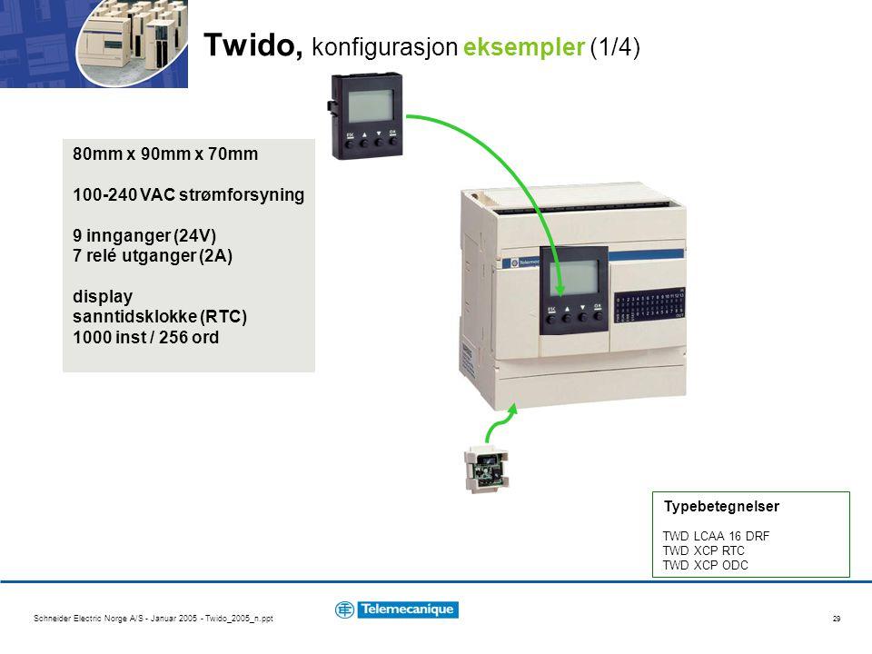 Schneider Electric Norge A/S - Januar 2005 - Twido_2005_n.ppt 29 Twido, konfigurasjon eksempler (1/4) Typebetegnelser TWD LCAA 16 DRF TWD XCP RTC TWD XCP ODC 80mm x 90mm x 70mm 100-240 VAC strømforsyning 9 innganger (24V) 7 relé utganger (2A) display sanntidsklokke (RTC) 1000 inst / 256 ord
