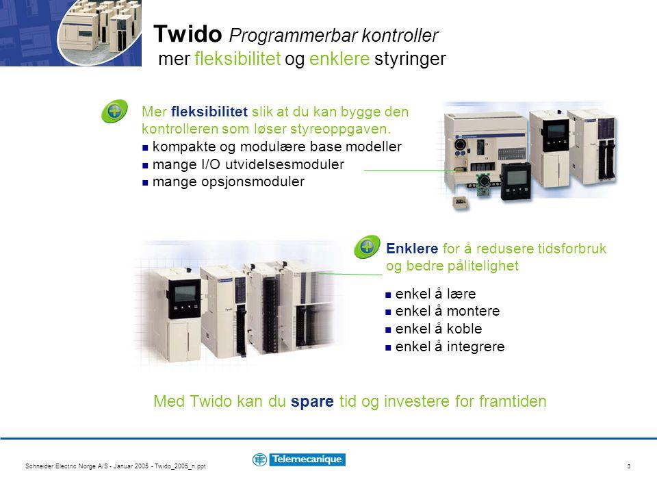 Schneider Electric Norge A/S - Januar 2005 - Twido_2005_n.ppt 4 En « alt i en» kontroller, strømforsyning + prosessor + I/O moduler med 10, 16, 24 eller 40 I/O skruterminaler Enkel å komme i gang med alt du trenger for å starte i en startpakke med materiell for selvstudie kompatibel med TSX Nano PLS'en Twido er kompakt For enkel bruk av programmerbare kontrollere Strømforsyning 100-240 VAC/ 24VDC 250 mA Sensor strømforsyning for modeller med AC strømforsyning Sink/Source innganger 2A Relè utganger Prosessor 700-2000 inst.