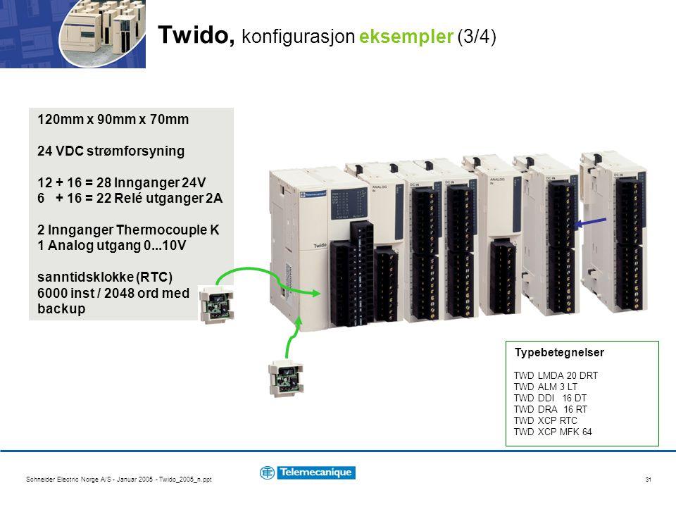 Schneider Electric Norge A/S - Januar 2005 - Twido_2005_n.ppt 31 Twido, konfigurasjon eksempler (3/4) 120mm x 90mm x 70mm 24 VDC strømforsyning 12 + 16 = 28 Innganger 24V 6 + 16 = 22 Relé utganger 2A 2 Innganger Thermocouple K 1 Analog utgang 0...10V sanntidsklokke (RTC) 6000 inst / 2048 ord med backup Typebetegnelser TWD LMDA 20 DRT TWD ALM 3 LT TWD DDI 16 DT TWD DRA 16 RT TWD XCP RTC TWD XCP MFK 64