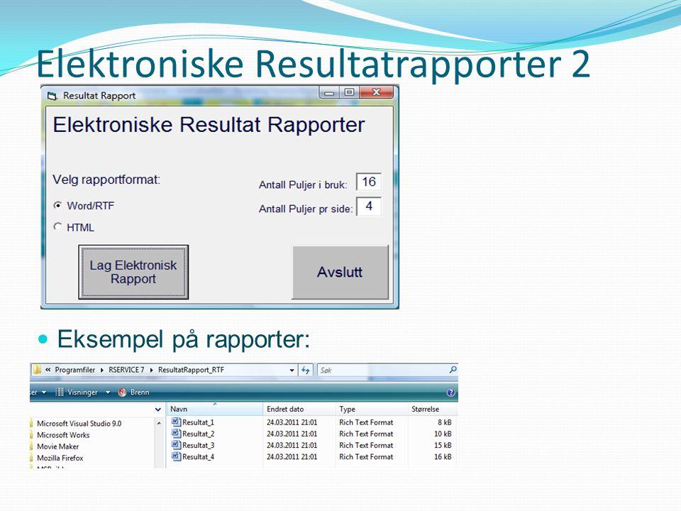 Elektroniske Resultatrapporter 2 Eksempel på rapporter: