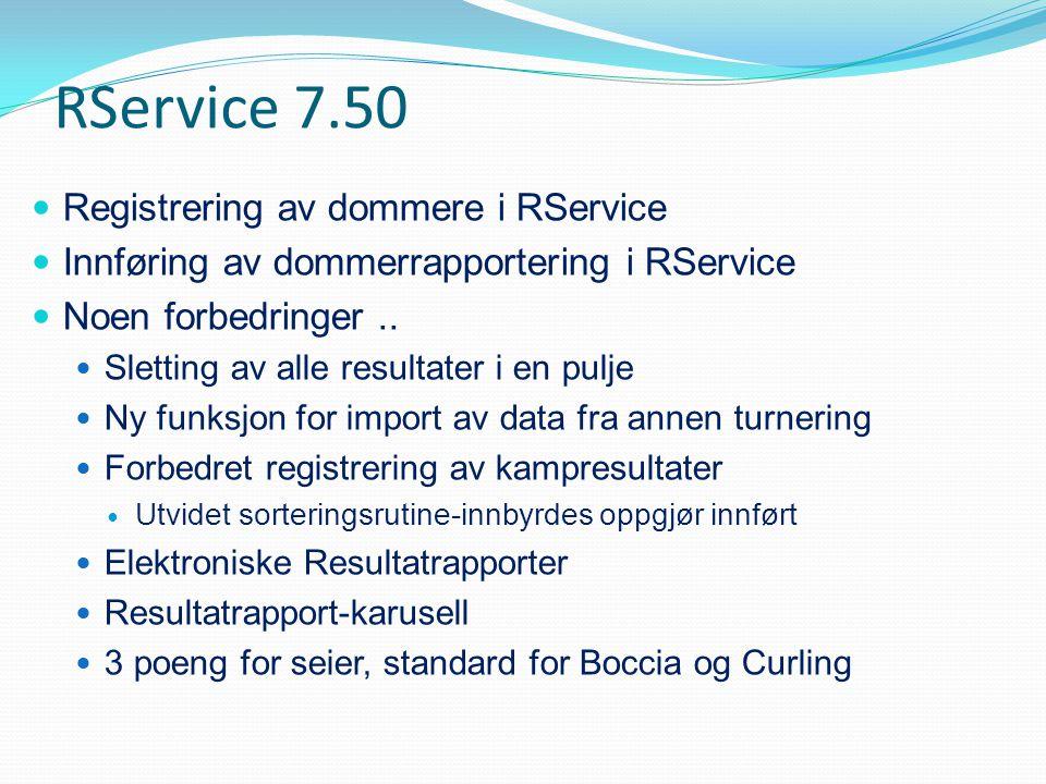 RService 7.50 Registrering av dommere i RService Innføring av dommerrapportering i RService Noen forbedringer..
