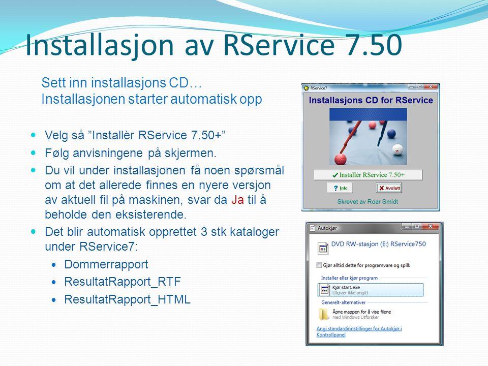 Installasjon av RService 7.50 Velg så Installèr RService 7.50+ Følg anvisningene på skjermen.