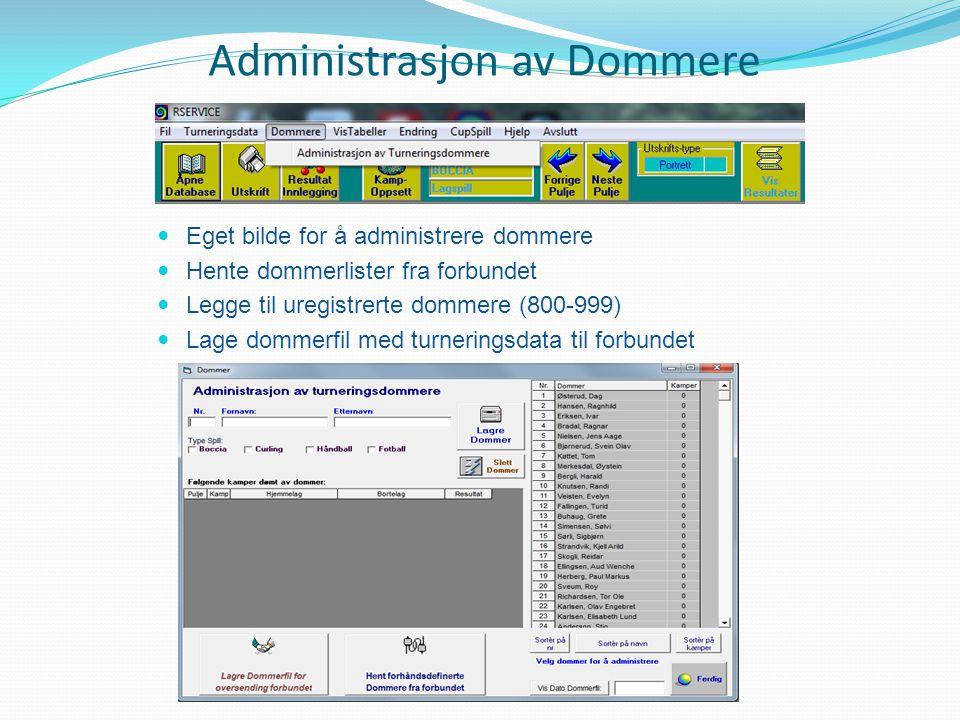 Administrasjon av Dommere Eget bilde for å administrere dommere Hente dommerlister fra forbundet Legge til uregistrerte dommere (800-999) Lage dommerfil med turneringsdata til forbundet