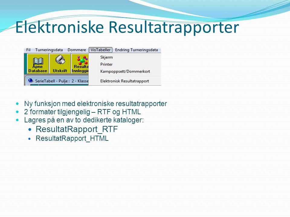 Elektroniske Resultatrapporter Ny funksjon med elektroniske resultatrapporter 2 formater tilgjengelig – RTF og HTML Lagres på en av to dedikerte kataloger: ResultatRapport_RTF ResultatRapport_HTML