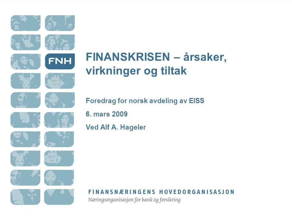 FINANSKRISEN – årsaker, virkninger og tiltak Foredrag for norsk avdeling av EISS 6.