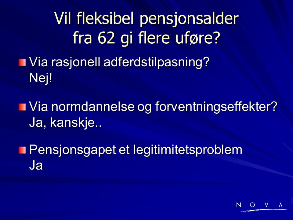 Vil fleksibel pensjonsalder fra 62 gi flere uføre.