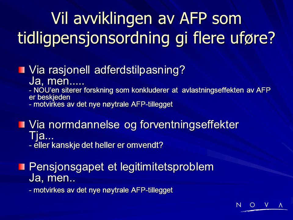 Vil avviklingen av AFP som tidligpensjonsordning gi flere uføre.