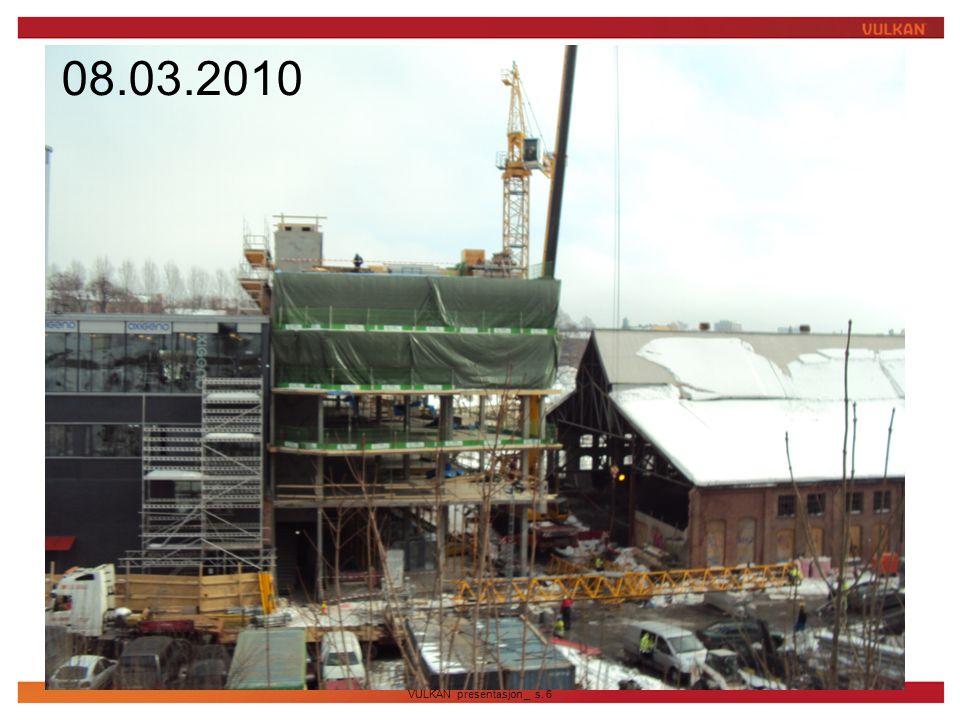 VULKAN presentasjon _ s. 6  Bilde fra byggeplass 08.03.2010