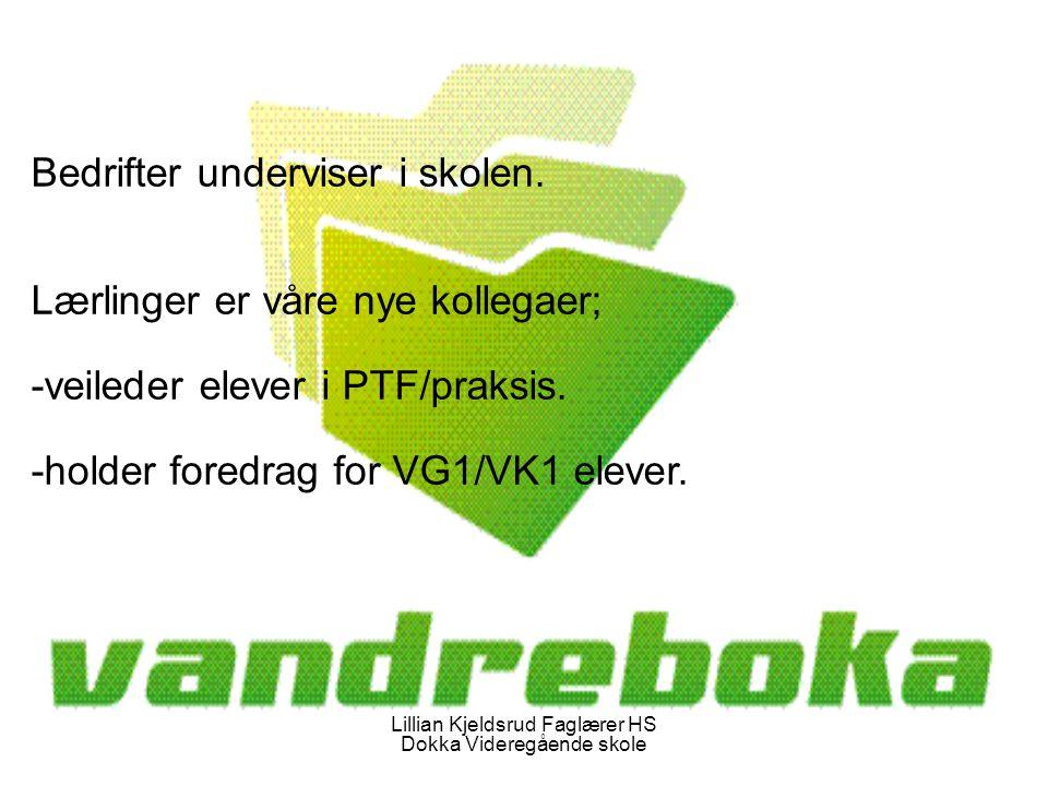 Lillian Kjeldsrud Faglærer HS Dokka Videregående skole Bedrifter underviser i skolen.