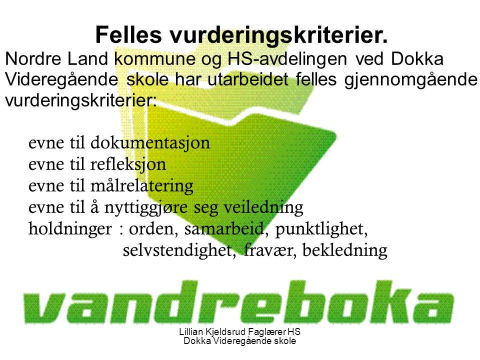 Lillian Kjeldsrud Faglærer HS Dokka Videregående skole Felles vurderingskriterier.