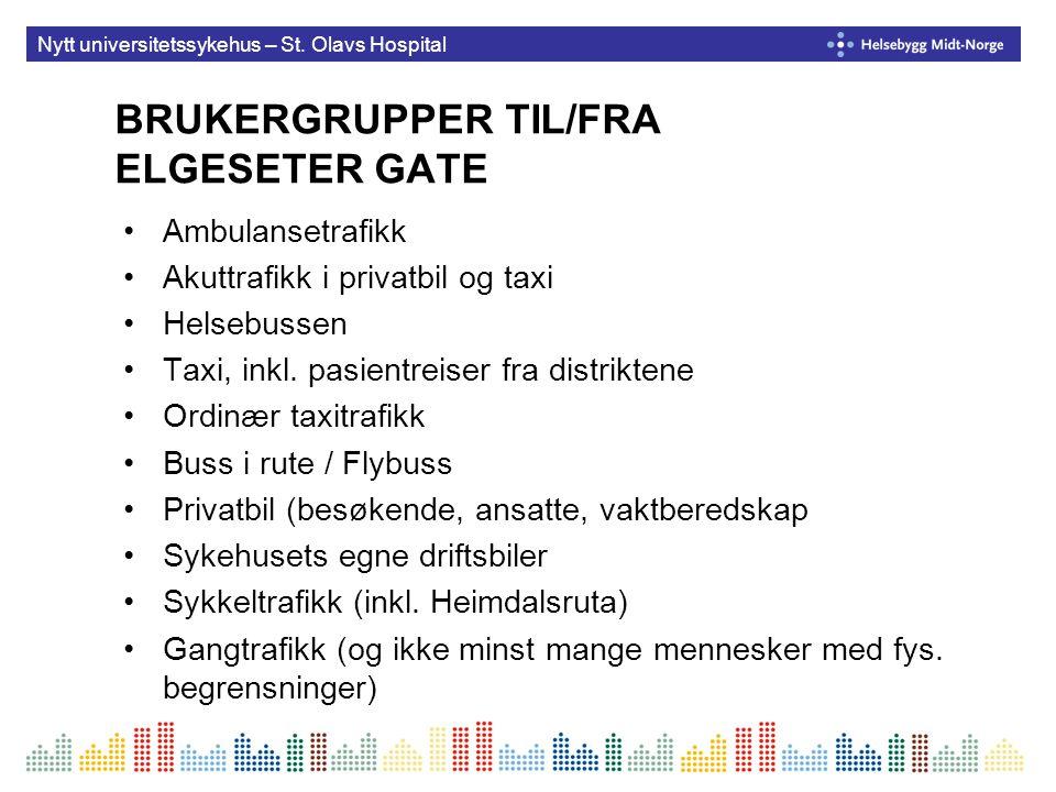 BRUKERGRUPPER TIL/FRA ELGESETER GATE Ambulansetrafikk Akuttrafikk i privatbil og taxi Helsebussen Taxi, inkl. pasientreiser fra distriktene Ordinær ta