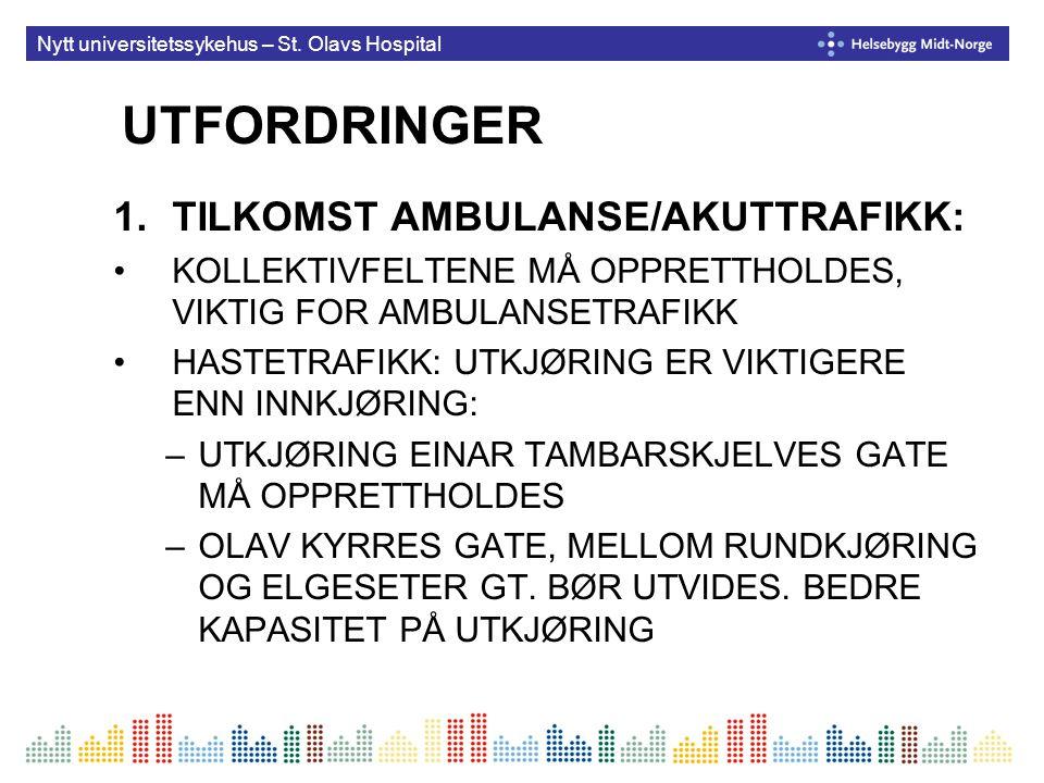 UTFORDRINGER 1.TILKOMST AMBULANSE/AKUTTRAFIKK: KOLLEKTIVFELTENE MÅ OPPRETTHOLDES, VIKTIG FOR AMBULANSETRAFIKK HASTETRAFIKK: UTKJØRING ER VIKTIGERE ENN