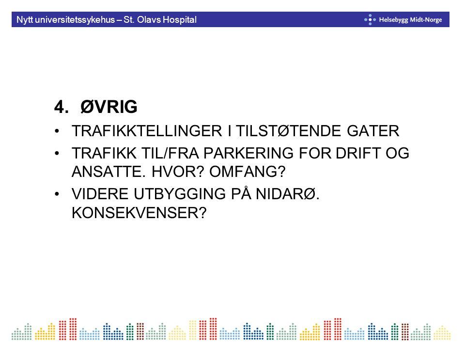 Nytt universitetssykehus – St. Olavs Hospital 4.ØVRIG TRAFIKKTELLINGER I TILSTØTENDE GATER TRAFIKK TIL/FRA PARKERING FOR DRIFT OG ANSATTE. HVOR? OMFAN