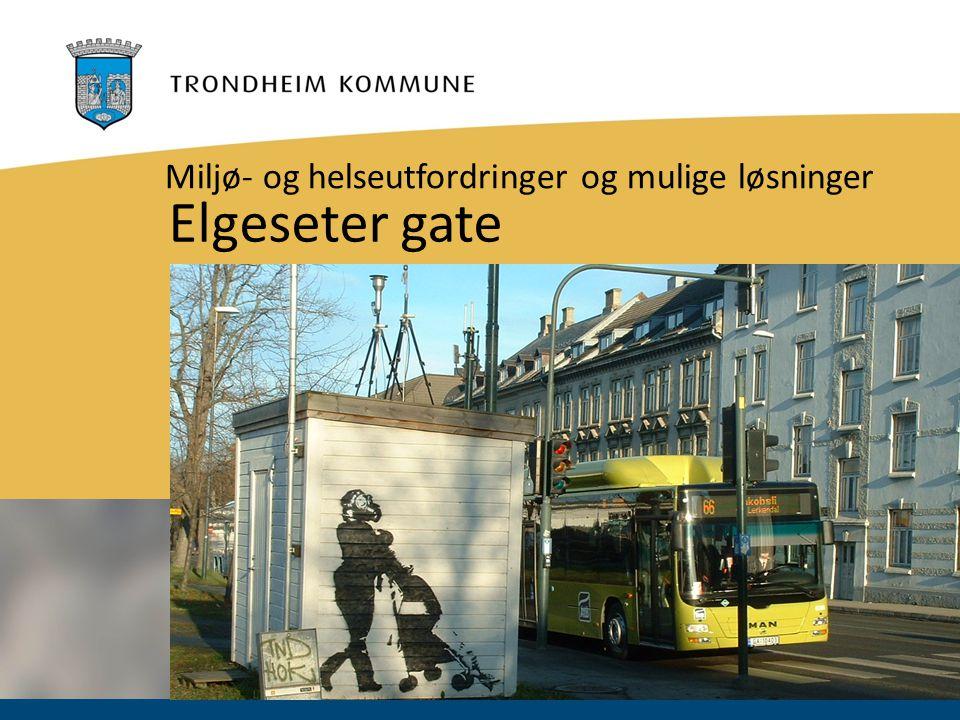 Foto: Carl-Erik Eriksson Elgeseter gate Miljø- og helseutfordringer og mulige løsninger