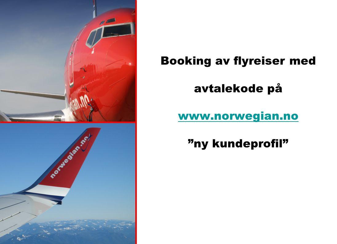 """Booking av flyreiser med avtalekode på www.norwegian.no """"ny kundeprofil"""" www.norwegian.no"""